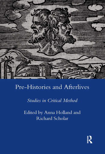 Pre-histories and Afterlives Studies in Critical Method book cover