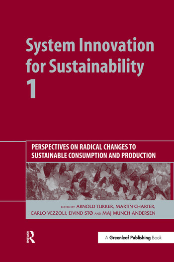 System Innovation for Sustainability 1 Perspectives on Radical Changes to Sustainable Consumption and Production book cover