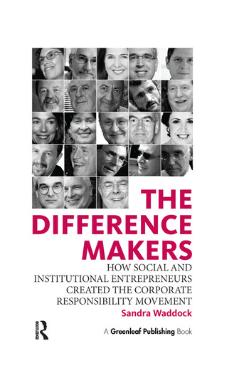 The Difference Makers How Social and Institutional Entrepreneurs Created the Corporate Responsibility Movement book cover