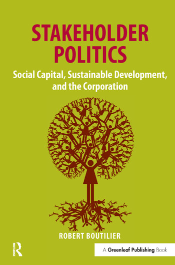 Stakeholder Politics Social Capital, Sustainable Development, and the Corporation book cover