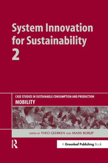 System Innovation for Sustainability 2 Case Studies in Sustainable Consumption and Production - Mobility book cover