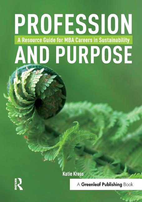 Profession and Purpose A Resource Guide for MBA Careers in Sustainability book cover