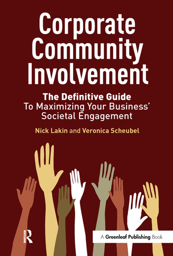 Corporate Community Involvement The Definitive Guide to Maximizing Your Business' Societal Engagement book cover