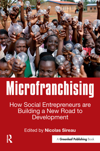 Microfranchising How Social Entrepreneurs are Building a New Road to Development book cover