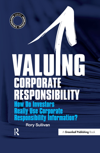 Valuing Corporate Responsibility How Do Investors Really Use Corporate Responsibility Information? book cover