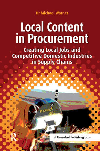 Local Content in Procurement Creating Local Jobs and Competitive Domestic Industries in Supply Chains book cover