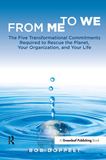From Me to We The Five Transformational Commitments Required to Rescue the Planet, Your Organization, and Your Life book cover