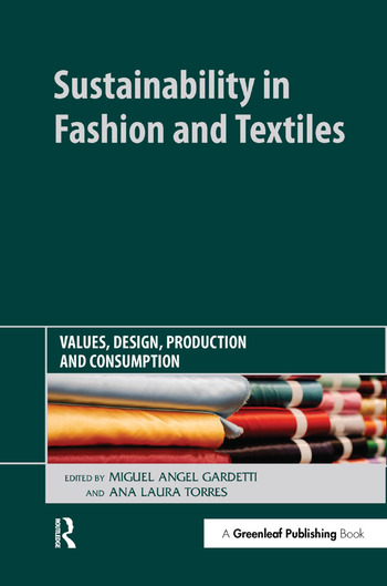 Sustainability in Fashion and Textiles Values, Design, Production and Consumption book cover