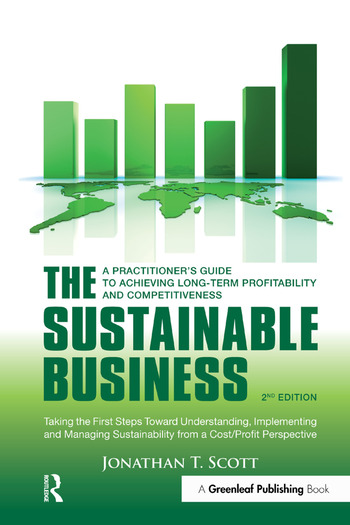 The Sustainable Business A Practitioner's Guide to Achieving Long-Term Profitability and Competitiveness book cover