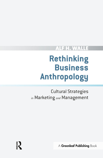 Rethinking Business Anthropology Cultural Strategies in Marketing and Management book cover
