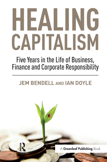 Healing Capitalism Five Years in the Life of Business, Finance and Corporate Responsibility book cover
