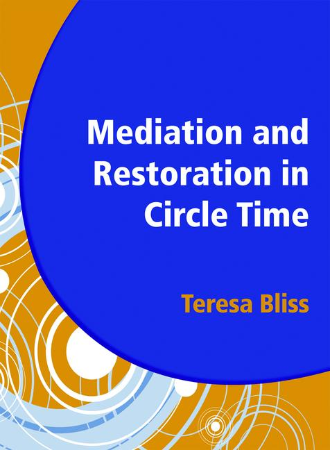 Mediation and Restoration in Circle Time Increase Participation and Help Develop Emotional Literacy book cover