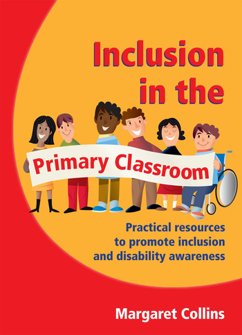 Inclusion in the Primary Classroom Practical Resources to Promote Inclusion and Disability Awareness book cover
