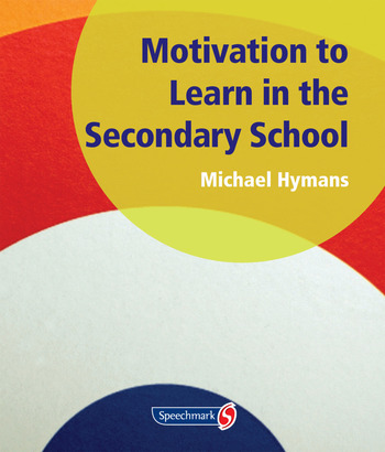Motivation to Learn in the Secondary School book cover