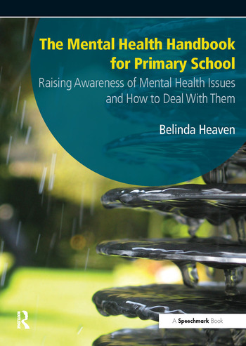 The Mental Health Handbook for Primary School Raising Awareness of Mental Health Issues and How to Deal with Them book cover