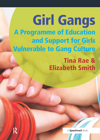 Girl Gangs A Programme of Education and Support for Girls Vulnerable to Gang Culture book cover