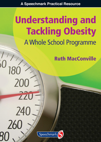 Understanding and Tackling Obesity A Whole-School Guide book cover