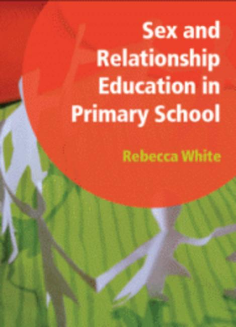Sex and Relationship Education in Primary School Professional Development File book cover