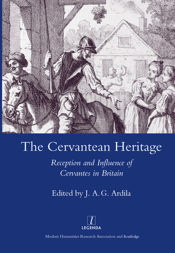 The Cervanrean Heritage Reception and Influence of Cervantes in Britain book cover