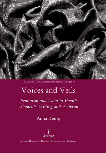 Voices and Veils Feminism and Islam in French Women's Writing and Activism book cover