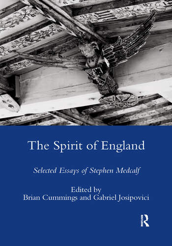 The Spirit of England Selected Essays of Stephen Medcalf book cover