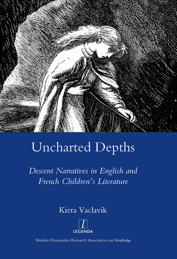 Uncharted Depths Descent Narratives in English and French Children's Literature book cover