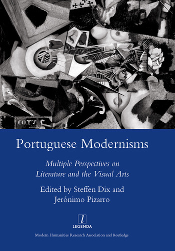 Portuguese Modernisms Multiple Perspectives in Literature and the Visual Arts book cover