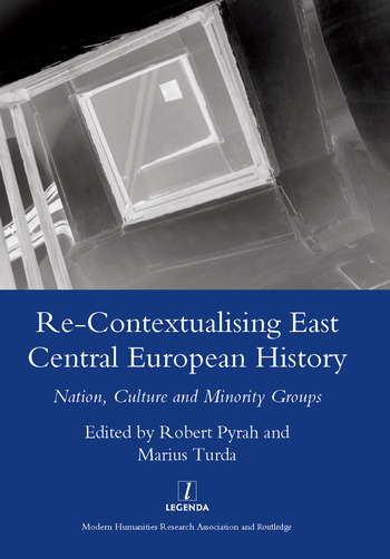 Re-contextualising East Central European History Nation, Culture and Minority Groups book cover