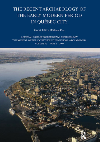 The Recent Archaeology of the Early Modern Period in Quebec City: 2009 book cover