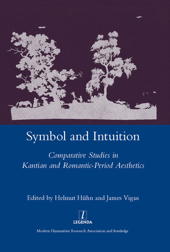 Symbol and Intuition Comparative Studies in Kantian and Romantic-period Aesthetics book cover