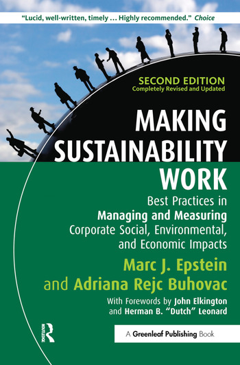 Making Sustainability Work Best Practices in Managing and Measuring Corporate Social, Environmental and Economic Impacts book cover