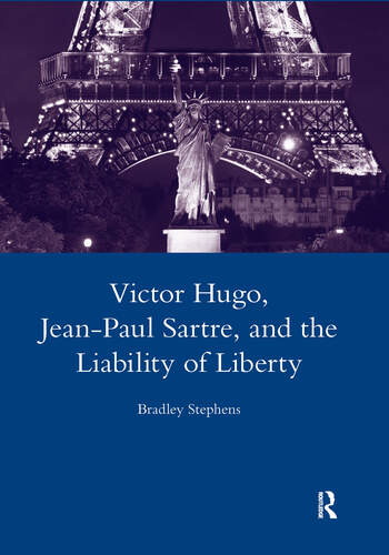 Victor Hugo, Jean-Paul Sartre, and the Liability of Liberty book cover