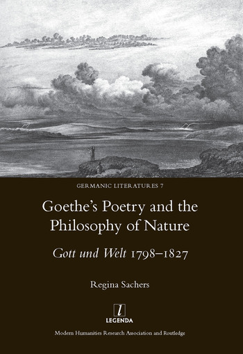 Goethe's Poetry and the Philosophy of Nature Gott Und Welt 1798-1827 book cover