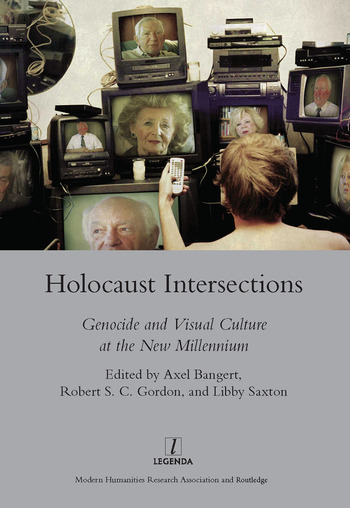 Holocaust Intersections Genocide and Visual Culture at the New Millennium book cover