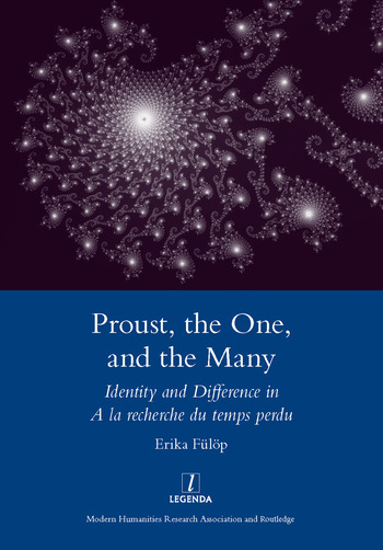 Proust, the One, and the Many Identity and Difference in A La Recherche Du Temps Perdu book cover
