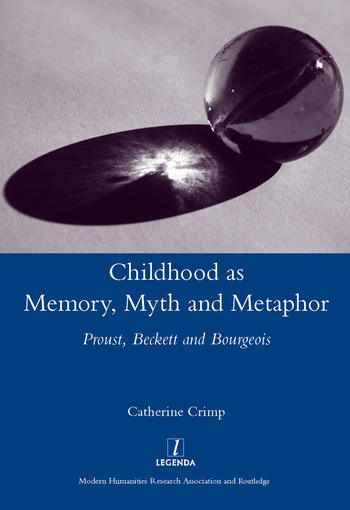 Childhood as Memory, Myth and Metaphor Proust, Beckett, and Bourgeois book cover