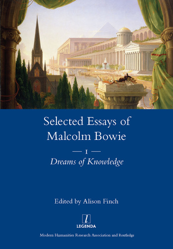 The Selected Essays of Malcolm Bowie Vol. 1 Dreams of Knowledge book cover