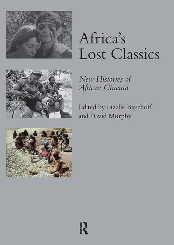 Africa's Lost Classics New Histories of African Cinema book cover