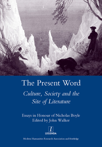 The Present Word. Culture, Society and the Site of Literature Essays in Honour of Nicholas Boyle book cover