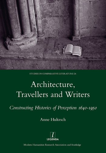 Architecture, Travellers and Writers Constructing Histories of Perception 1640-1950 book cover