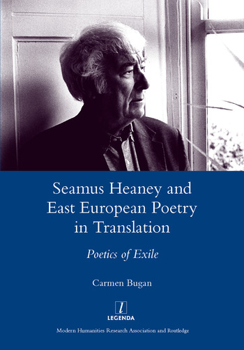 Seamus Heaney and East European Poetry in Translation Poetics of Exile book cover