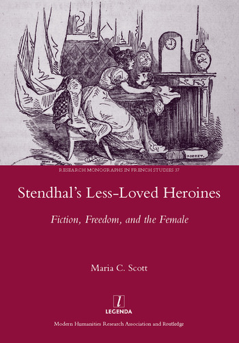 Stendhal's Less-Loved Heroines Fiction, Freedom, and the Female book cover
