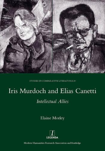 Iris Murdoch and Elias Canetti Intellectual Allies book cover