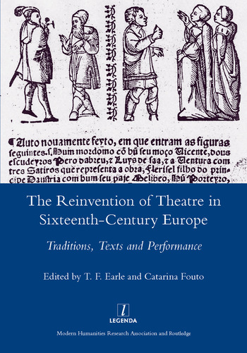 The Reinvention of Theatre in Sixteenth-century Europe Traditions, Texts and Performance book cover