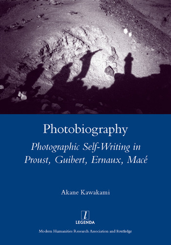 Photobiography Photographic Self-writing in Proust, Guibert, Ernaux, Mace book cover