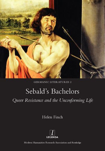Sebald's Bachelors Queer Resistance and the Unconforming Life book cover