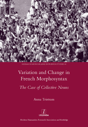 Variation and Change in French Morphosyntax The Case of Collective Nouns book cover