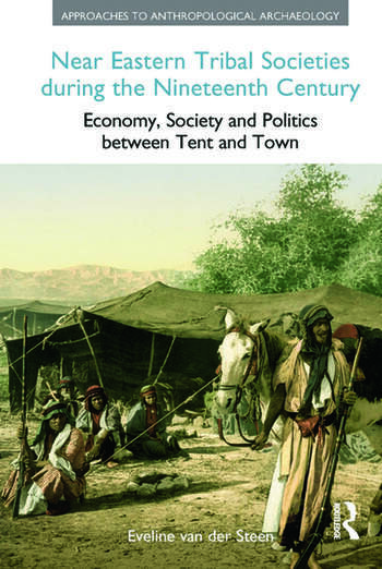 Near Eastern Tribal Societies During the Nineteenth Century Economy, Society and Politics Between Tent and Town book cover