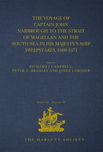 The Voyage of Captain John Narbrough to the Strait of Magellan and the South Sea in his Majesty's Ship Sweepstakes, 1669-1671 book cover