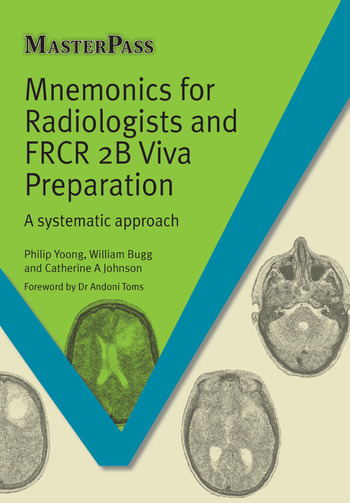 Mnemonics for Radiologists and FRCR 2B Viva Preparation A Systematic Approach book cover